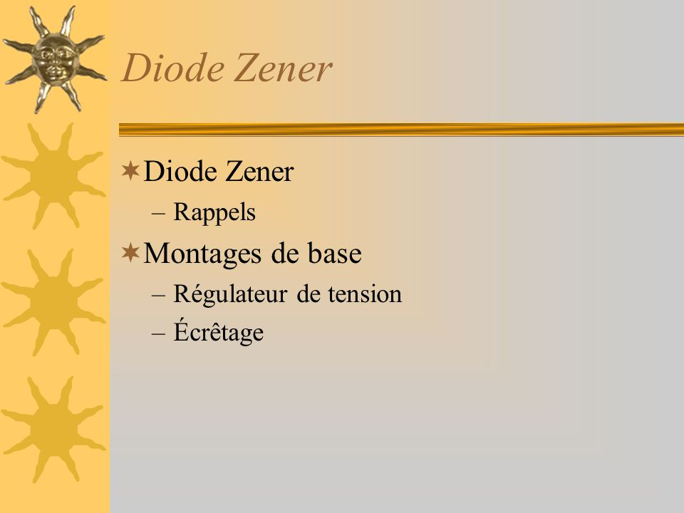 Diode Zener Diode Zener Montages de base Rappels Régulateur de tension