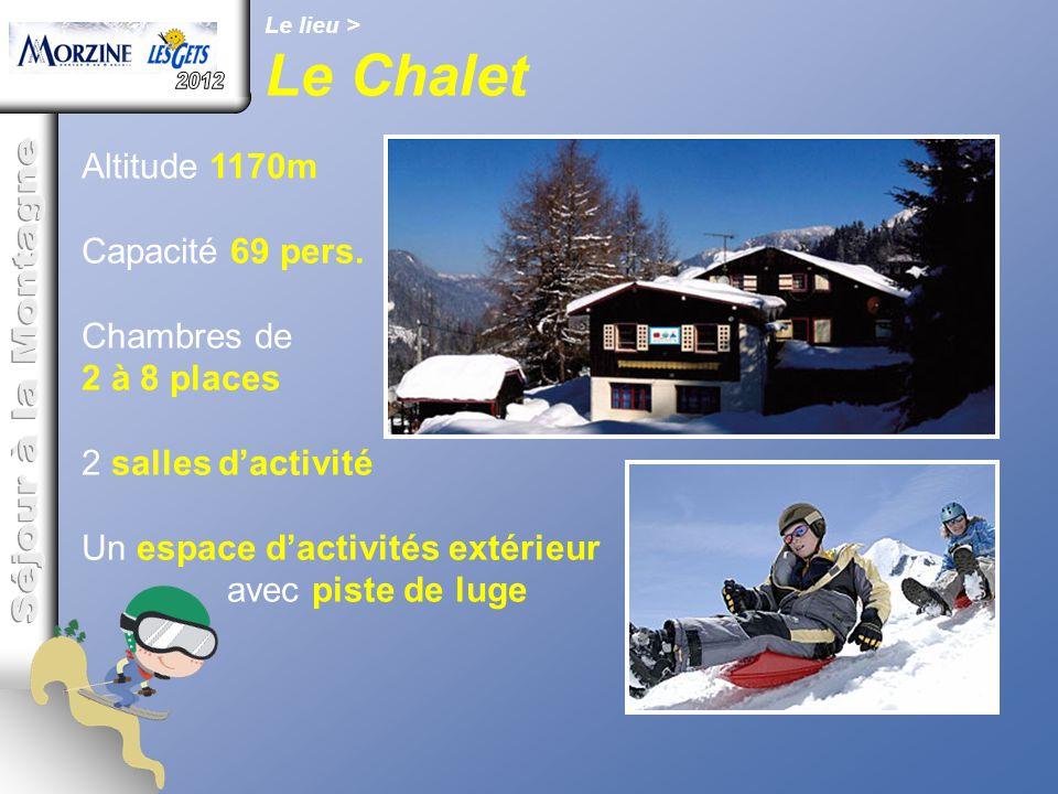 Le Chalet 2012 Séjour à la Montagne Altitude 1170m Capacité 69 pers.