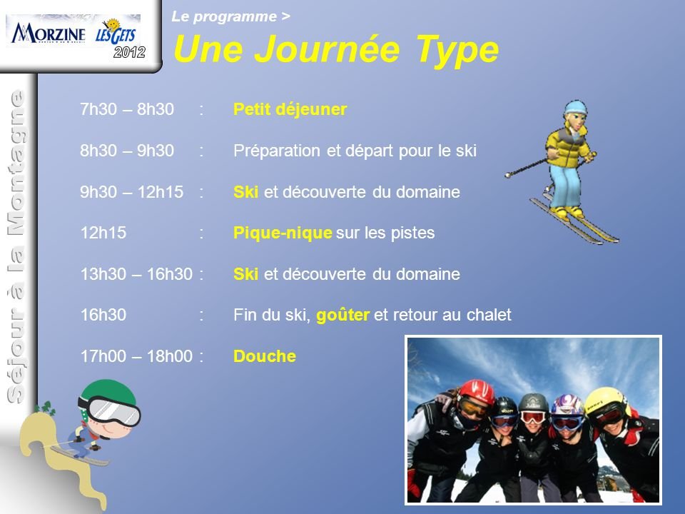 Une Journée Type 2012 Séjour à la Montagne 7h30 – 8h30 : 8h30 – 9h30 :