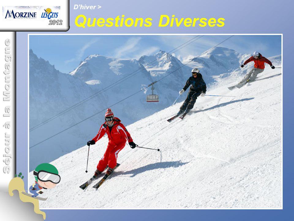 Séjour à la Montagne 2012 D'hiver > Questions Diverses