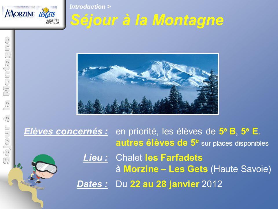 Séjour à la Montagne 2012 Séjour à la Montagne Elèves concernés :