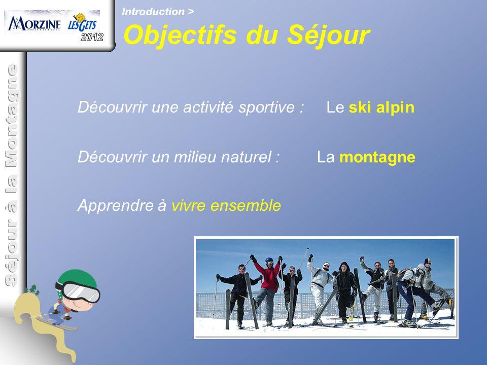 Objectifs du Séjour 2012 Séjour à la Montagne