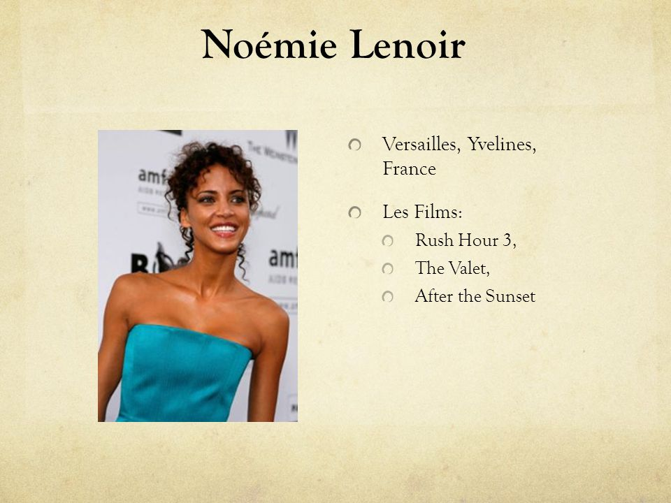 Noémie Lenoir Versailles, Yvelines, France Les Films: Rush Hour 3,