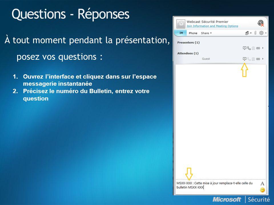 Questions - Réponses À tout moment pendant la présentation, posez vos questions :