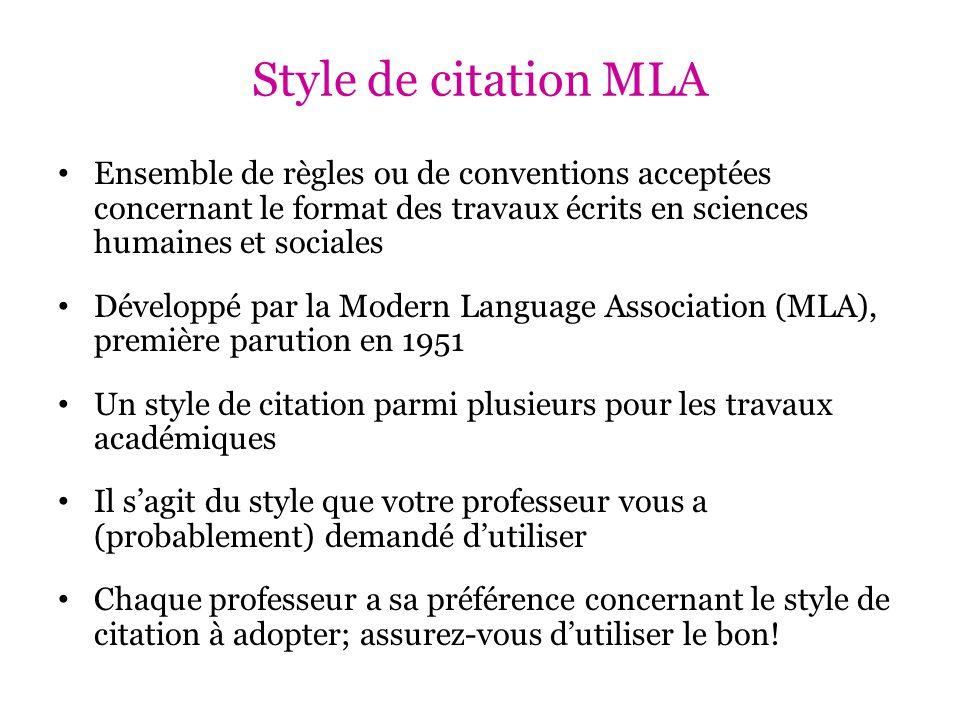 Style de citation MLA Ensemble de règles ou de conventions acceptées concernant le format des travaux écrits en sciences humaines et sociales.