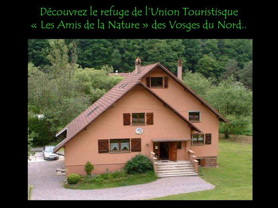 Découvrez le refuge de l'Union Touristisque « Les Amis de la Nature » des Vosges du Nord..
