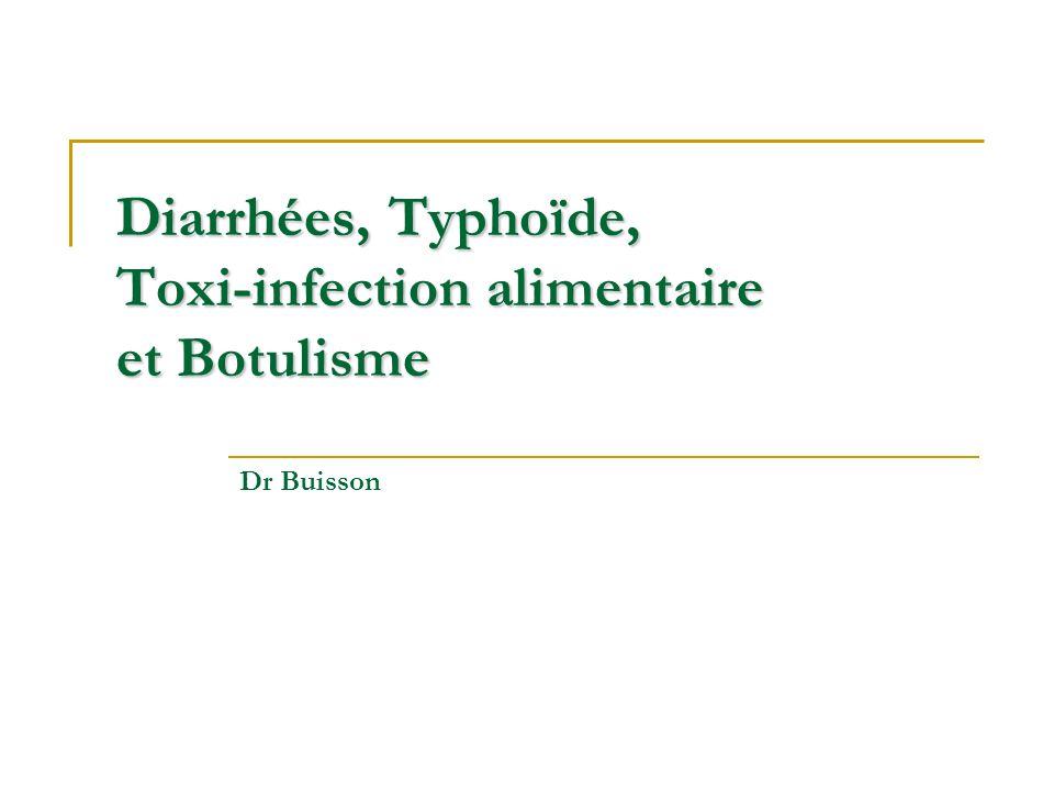 Diarrhées, Typhoïde, Toxi-infection alimentaire et Botulisme