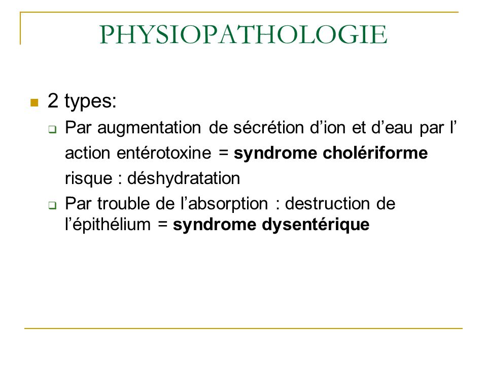 PHYSIOPATHOLOGIE 2 types: