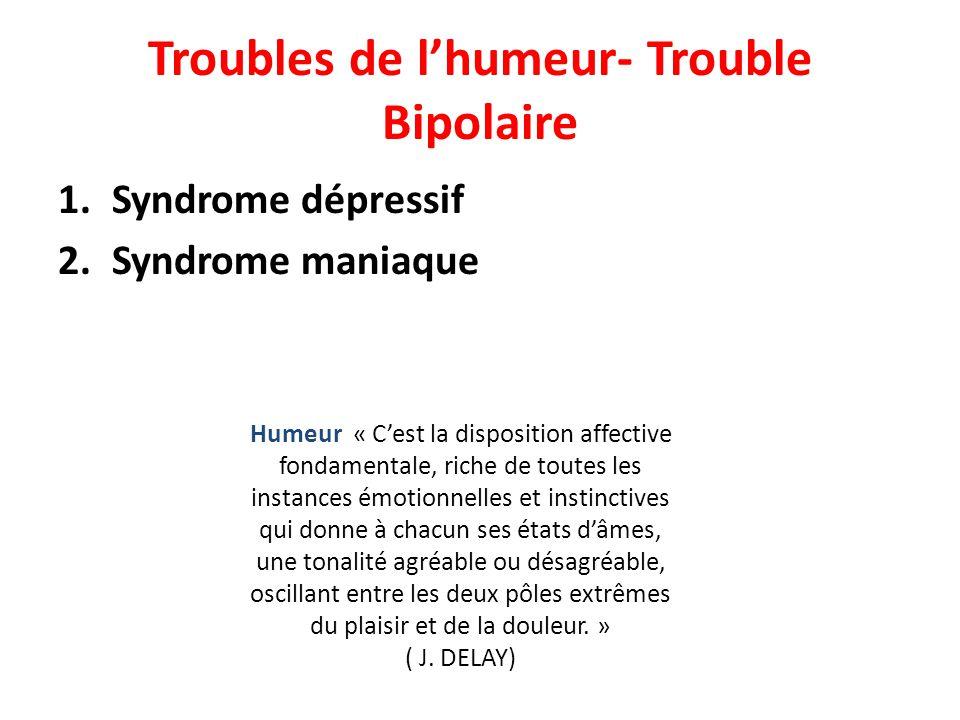 Troubles de l'humeur- Trouble Bipolaire