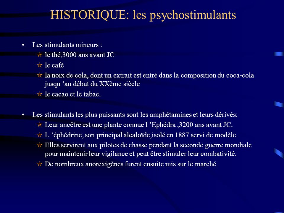 HISTORIQUE: les psychostimulants