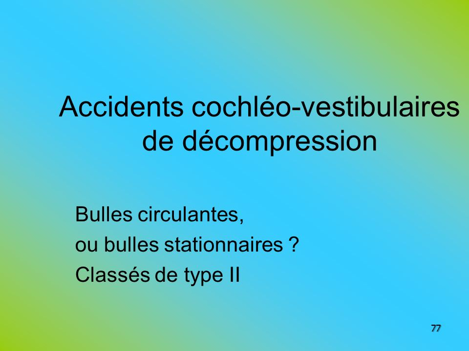 Accidents cochléo-vestibulaires de décompression