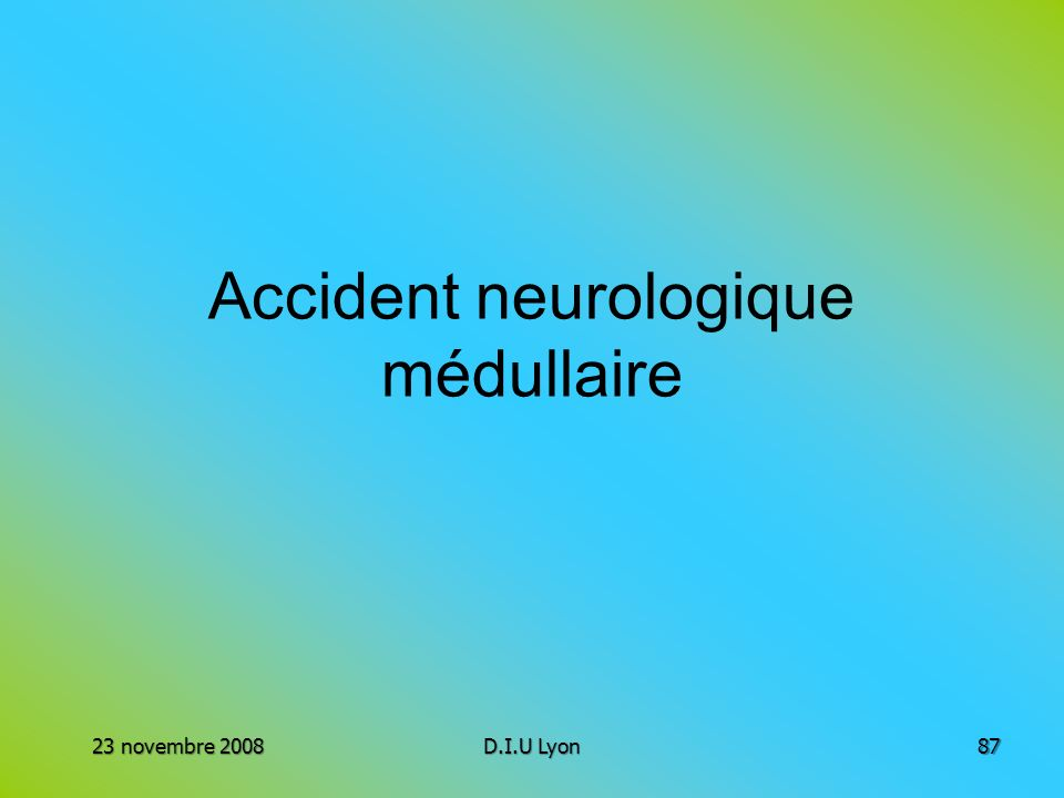 Accident neurologique médullaire