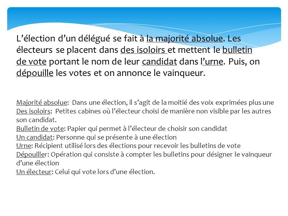 L'élection d'un délégué se fait à la majorité absolue