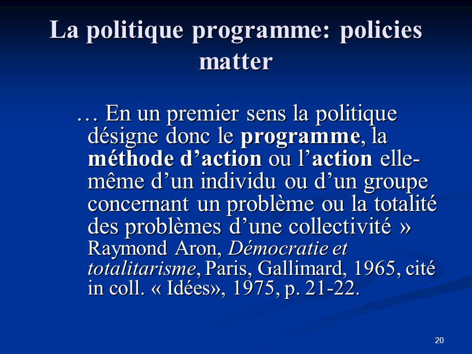 La politique programme: policies matter