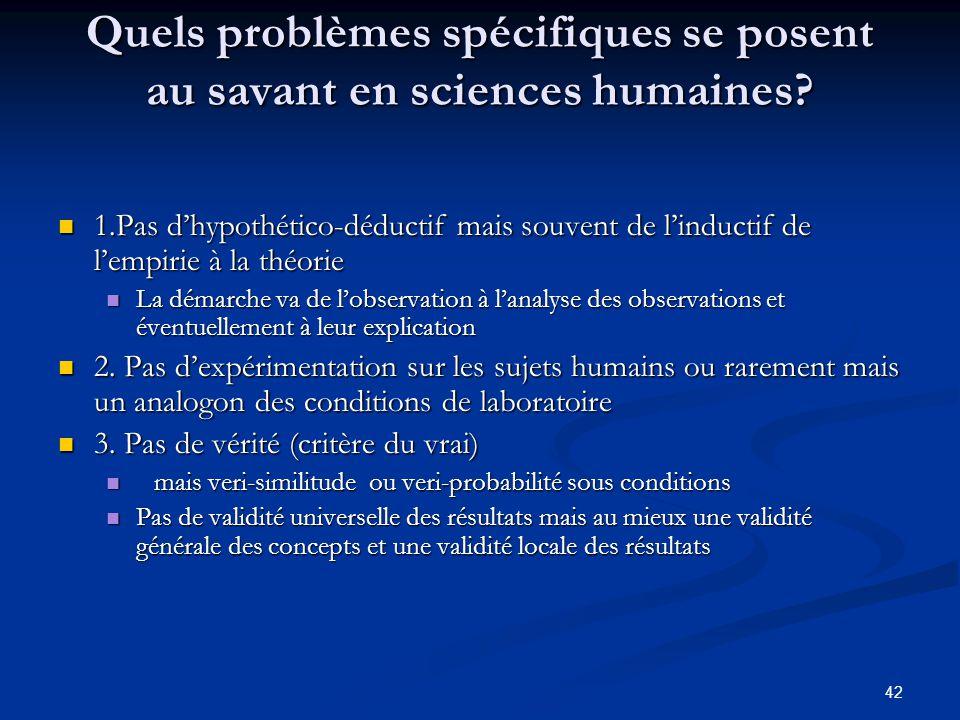 Quels problèmes spécifiques se posent au savant en sciences humaines