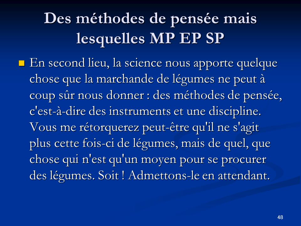 Des méthodes de pensée mais lesquelles MP EP SP