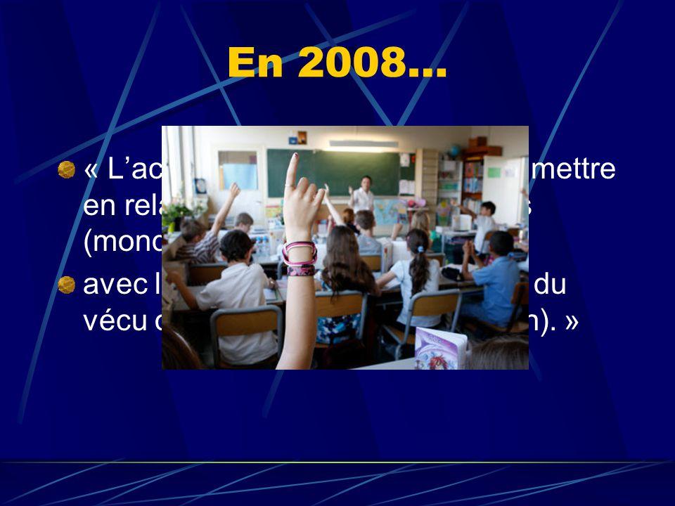 En 2008… « L'activité scientifique cherche à mettre en relation le champ des modèles (monde des idées explicatives)