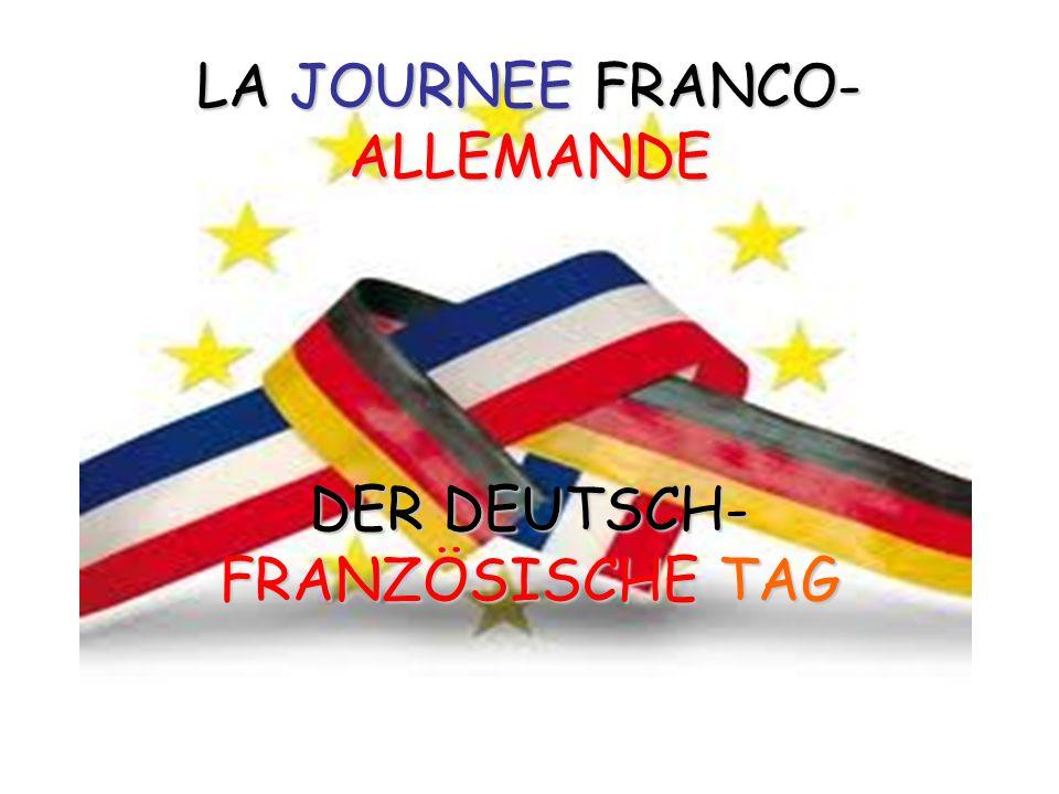 LA JOURNEE FRANCO-ALLEMANDE DER DEUTSCH-FRANZÖSISCHE TAG
