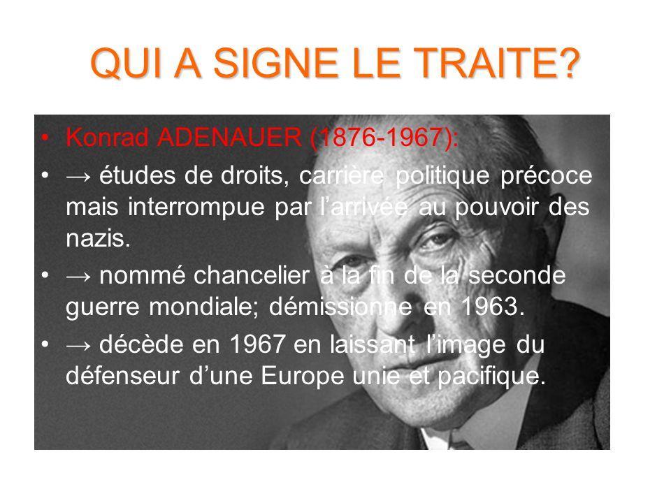 QUI A SIGNE LE TRAITE Konrad ADENAUER (1876-1967):
