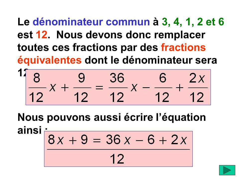Le dénominateur commun à 3, 4, 1, 2 et 6 est 12