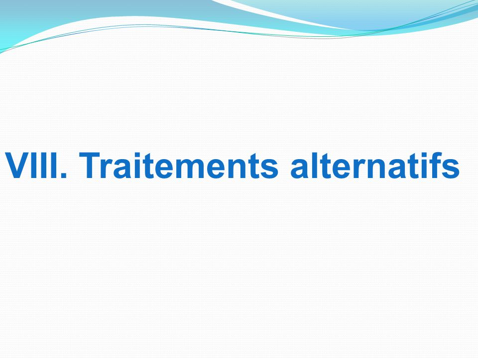VIII. Traitements alternatifs