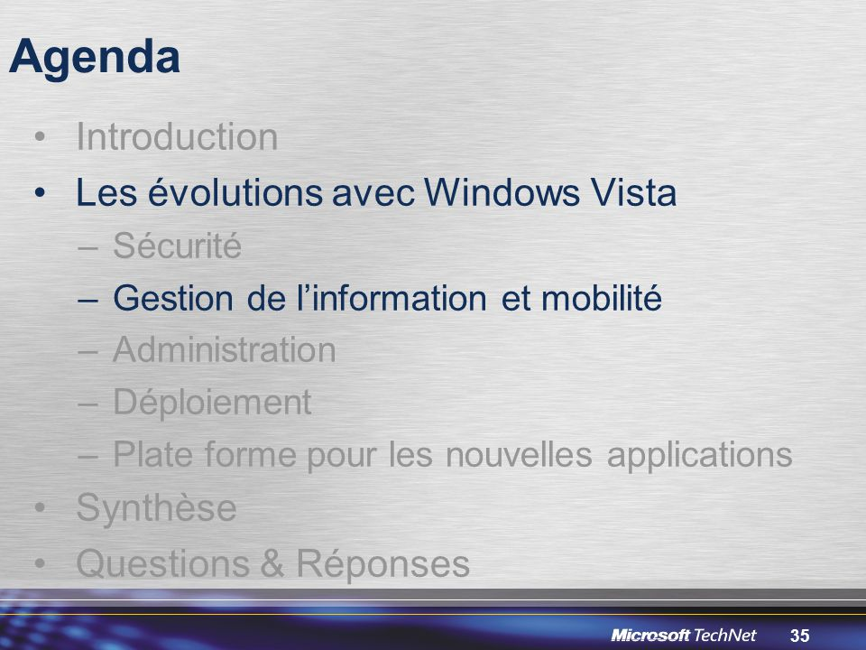Agenda Introduction Les évolutions avec Windows Vista Synthèse