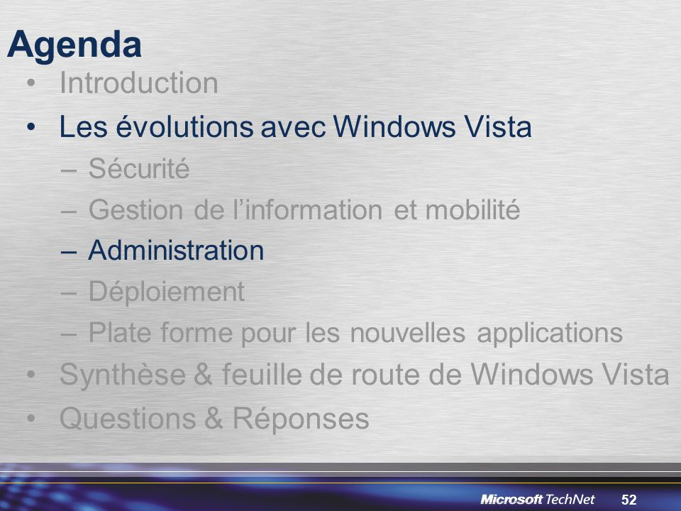 Agenda Introduction Les évolutions avec Windows Vista