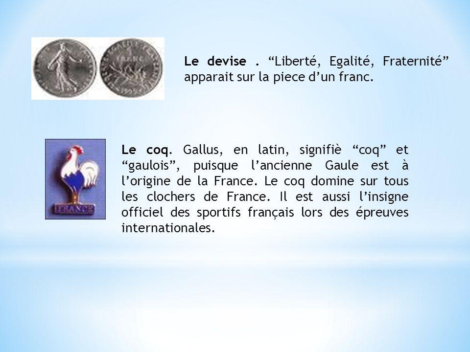 Le devise . Liberté, Egalité, Fraternité apparait sur la piece d'un franc.