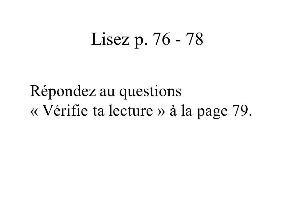 Lisez p. 76 - 78 Répondez au questions