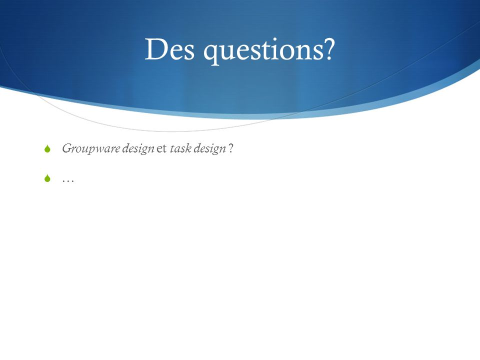 Des questions Groupware design et task design …