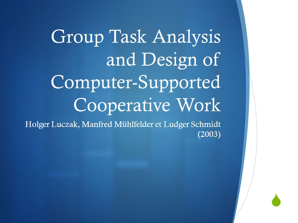Group Task Analysis and Design of Computer-Supported Cooperative Work