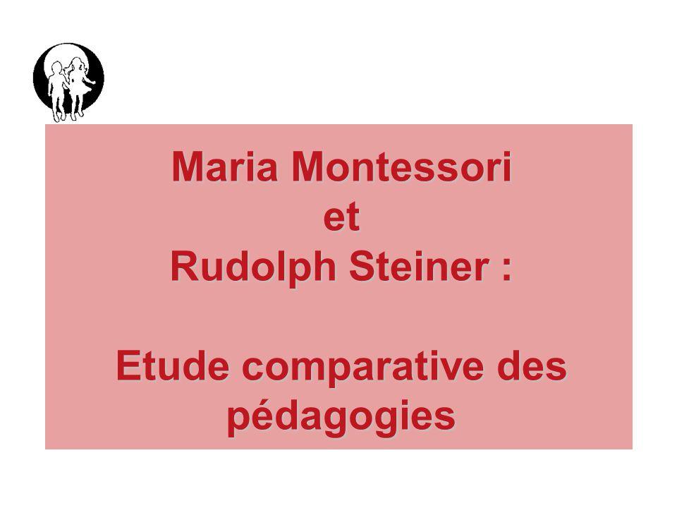 Maria Montessori et Rudolph Steiner : Etude comparative des pédagogies