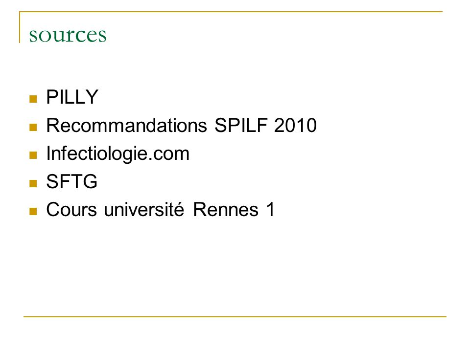 sources PILLY Recommandations SPILF 2010 Infectiologie.com SFTG