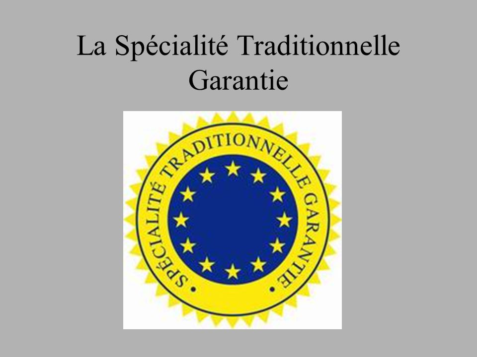 La Spécialité Traditionnelle Garantie