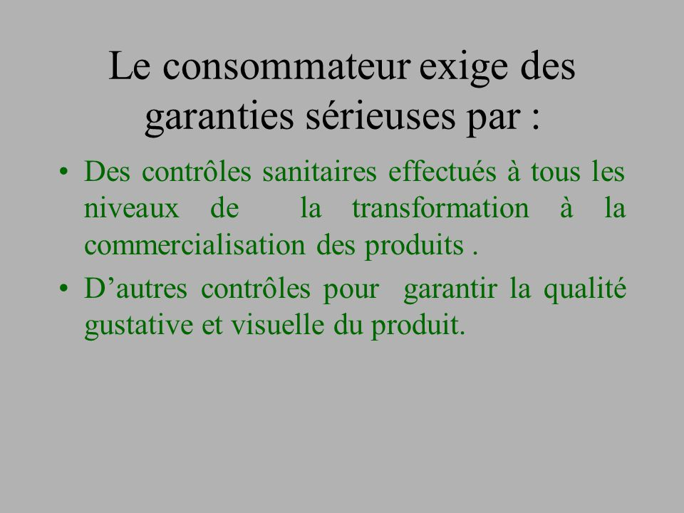 Le consommateur exige des garanties sérieuses par :