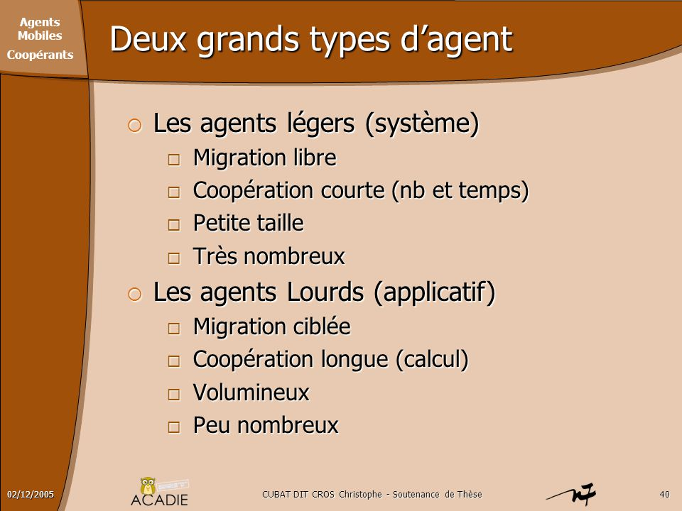 Deux grands types d'agent