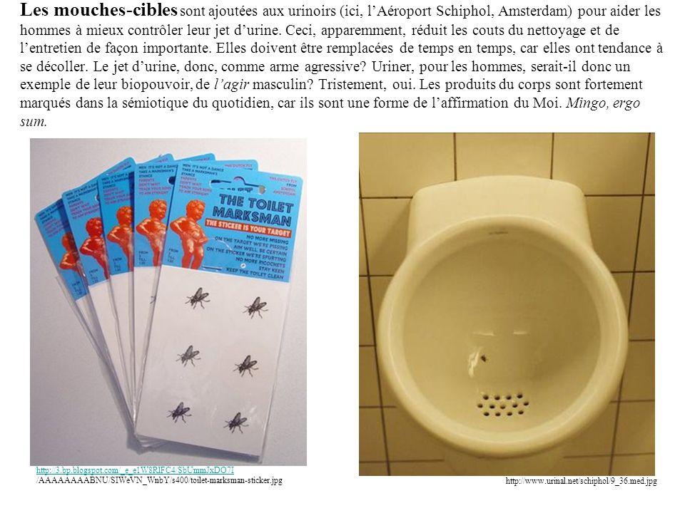 Les mouches-cibles sont ajoutées aux urinoirs (ici, l'Aéroport Schiphol, Amsterdam) pour aider les hommes à mieux contrôler leur jet d'urine. Ceci, apparemment, réduit les couts du nettoyage et de l'entretien de façon importante. Elles doivent être remplacées de temps en temps, car elles ont tendance à se décoller. Le jet d'urine, donc, comme arme agressive Uriner, pour les hommes, serait-il donc un exemple de leur biopouvoir, de l'agir masculin Tristement, oui. Les produits du corps sont fortement marqués dans la sémiotique du quotidien, car ils sont une forme de l'affirmation du Moi. Mingo, ergo sum.