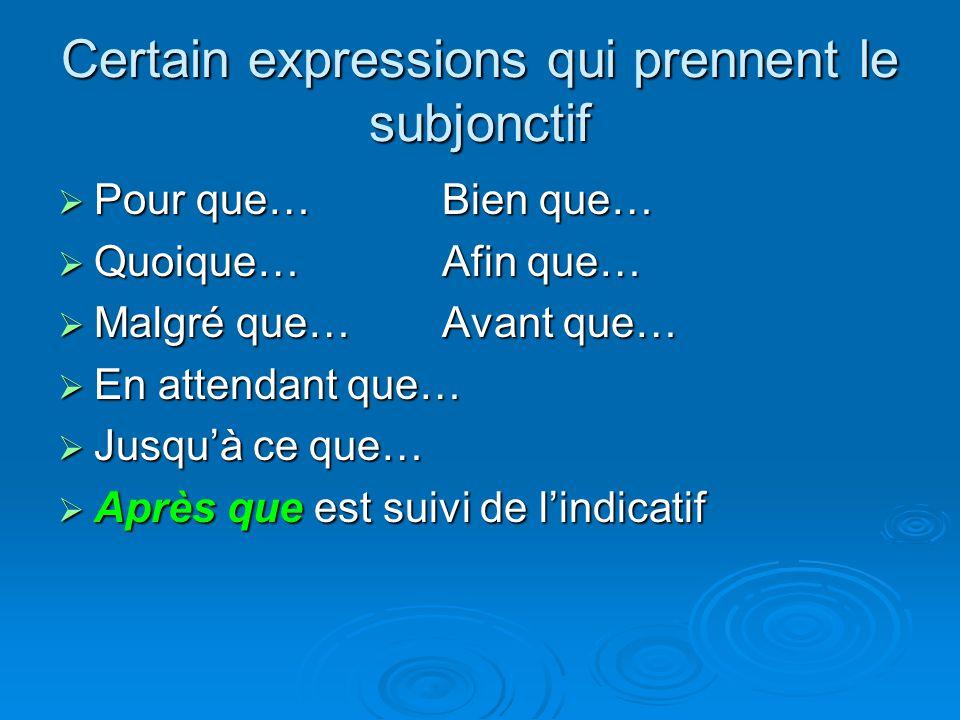 Certain expressions qui prennent le subjonctif