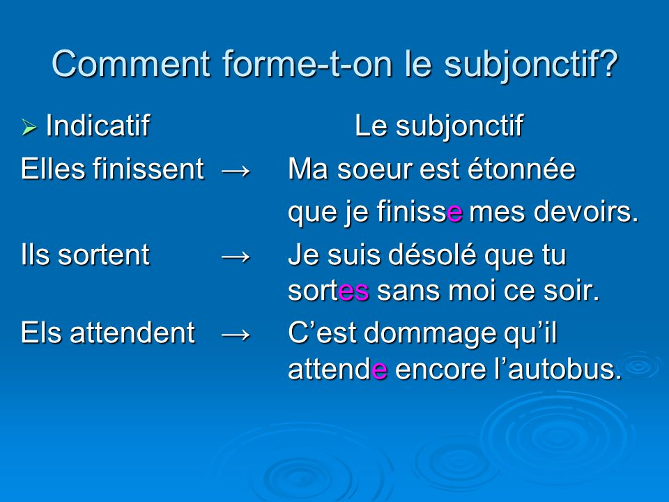 Comment forme-t-on le subjonctif