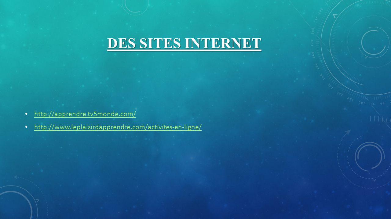 Des sites internet http://apprendre.tv5monde.com/