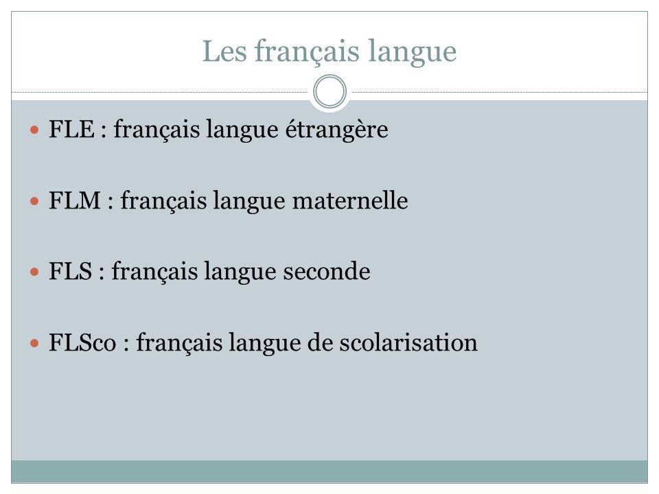 Les français langue FLE : français langue étrangère