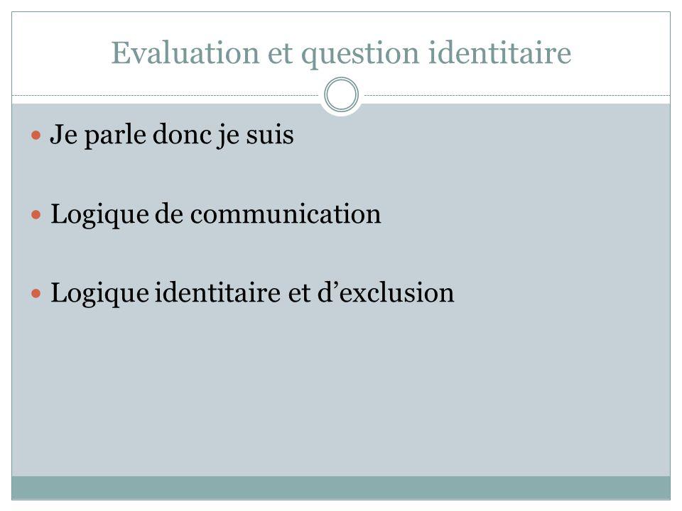 Evaluation et question identitaire