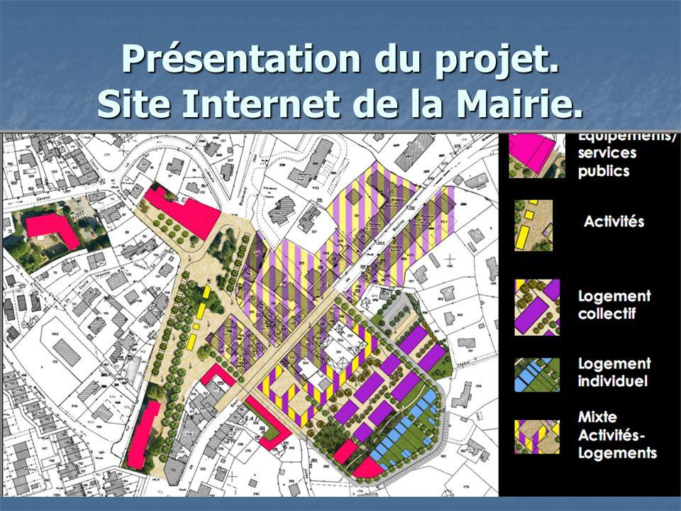 Présentation du projet. Site Internet de la Mairie.
