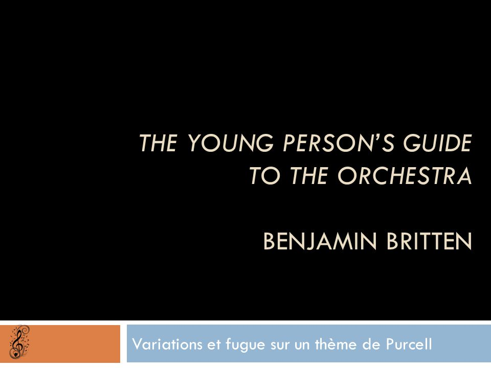 The Young Person's Guide to the Orchestra Benjamin Britten