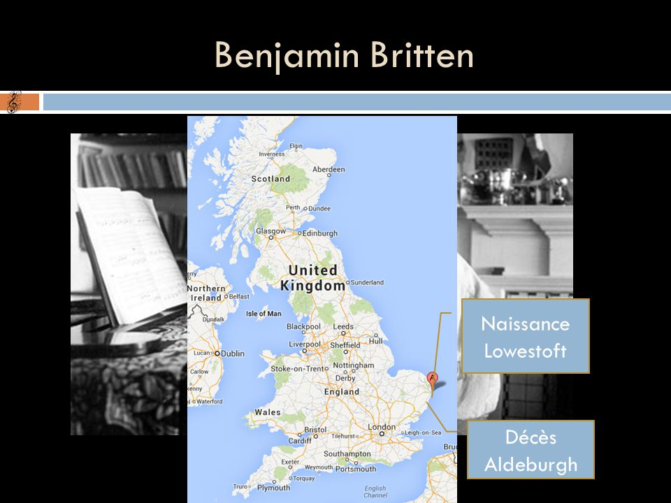 Benjamin Britten Naissance Lowestoft Décès Aldeburgh