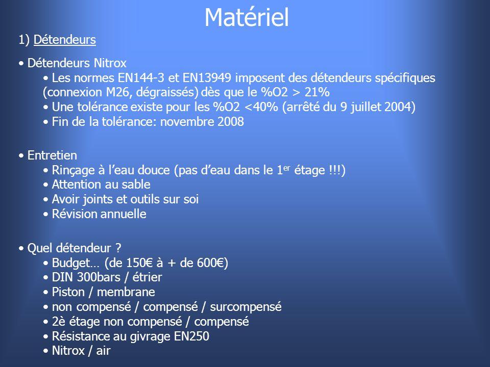 Matériel 1) Détendeurs Détendeurs Nitrox