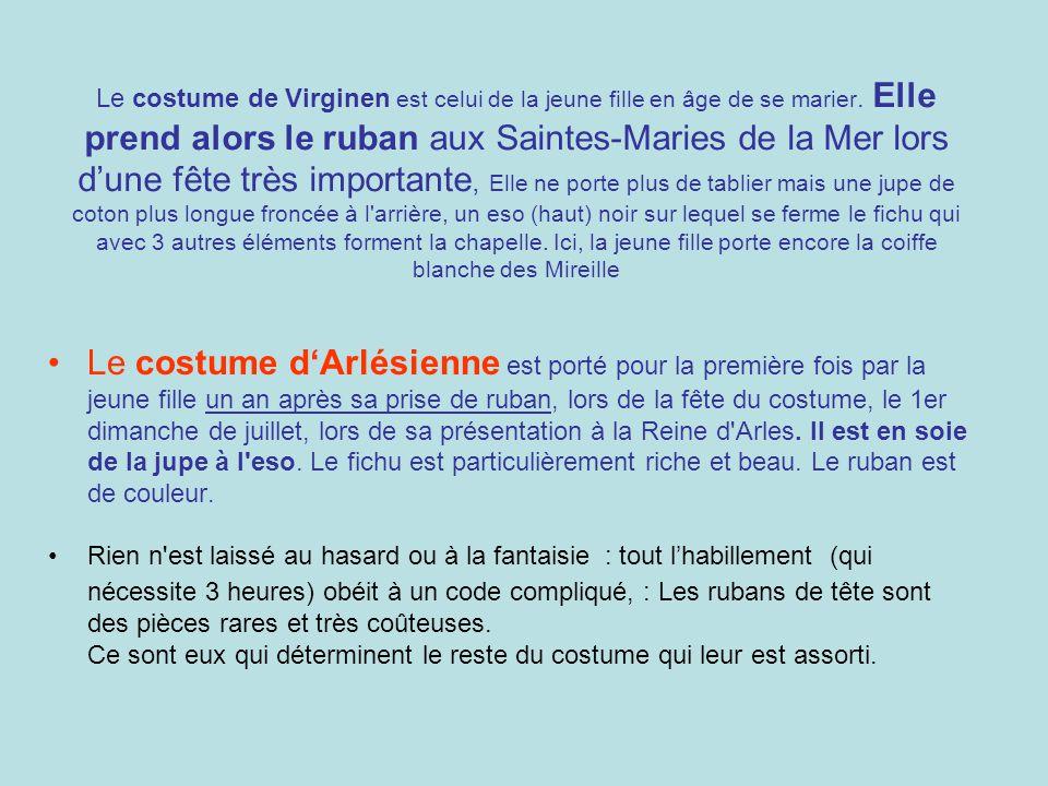 Le costume de Virginen est celui de la jeune fille en âge de se marier