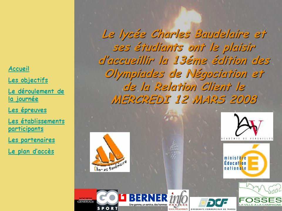 Le lycée Charles Baudelaire et ses étudiants ont le plaisir d'accueillir la 13éme édition des Olympiades de Négociation et de la Relation Client le MERCREDI 12 MARS 2008
