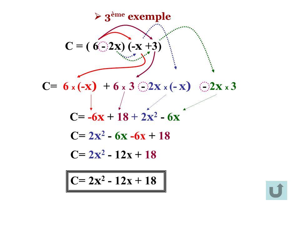 C = ( 6 - 2x) (-x +3) C= 6 x (-x) + 6 x 3 - 2x x (- x) - 2x x 3