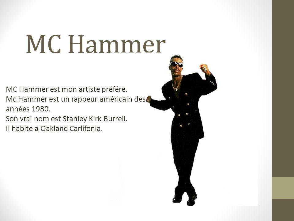 MC Hammer MC Hammer est mon artiste préféré.